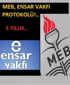 MEB,Ensar Vakfı ile bir protokol imzalamış beş yıllığına…